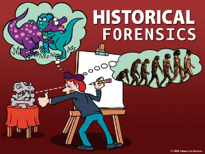 Evolution is not Science - Historical Forensics